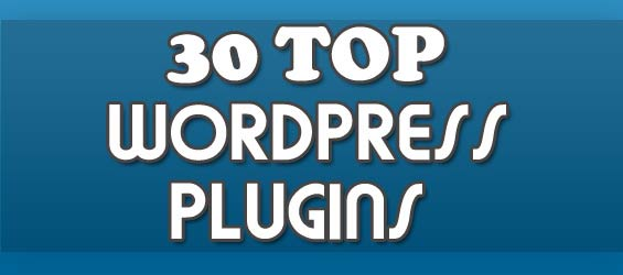 30 Awesome plugins must have for new wordpress blog