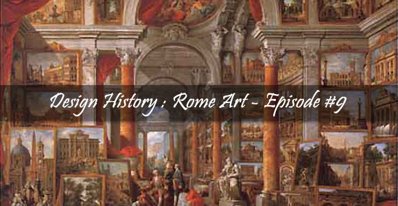 Roman Art: Episode #9 – Design History