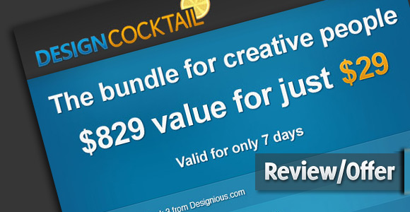 Design Cocktail 2 only 29$ for 829$ worth value. Killer deal !