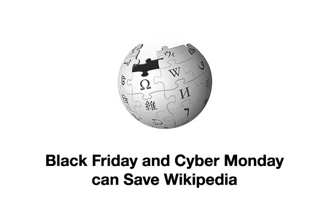 Black Friday and Cyber Monday can Save Wikipedia