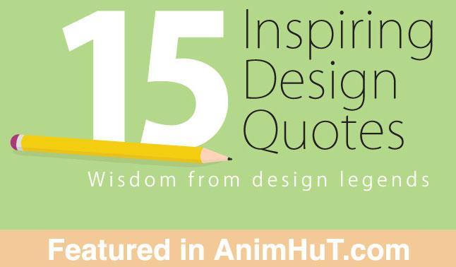 15 Popular Design Legends Quote for Inspiration