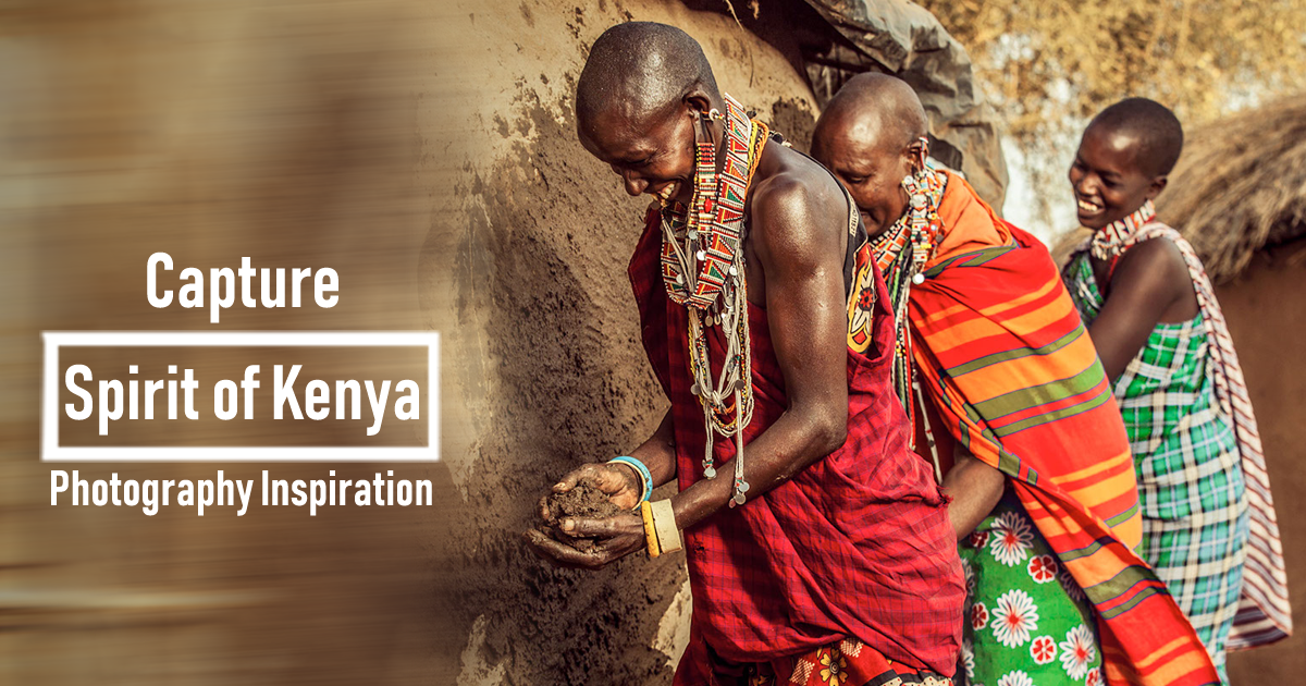 Project - Capture the Spirit of Kenya [Photojournalism]